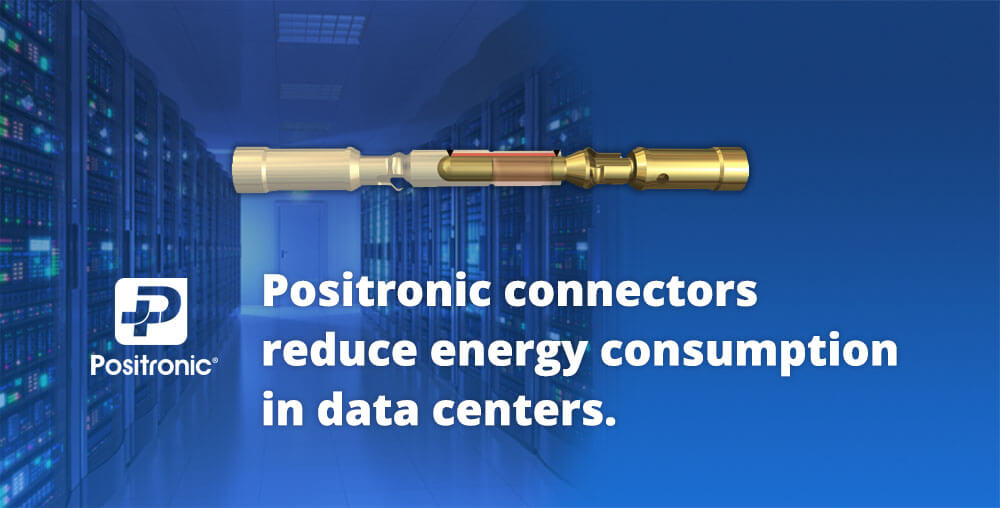 Positronic energy efficient connectors