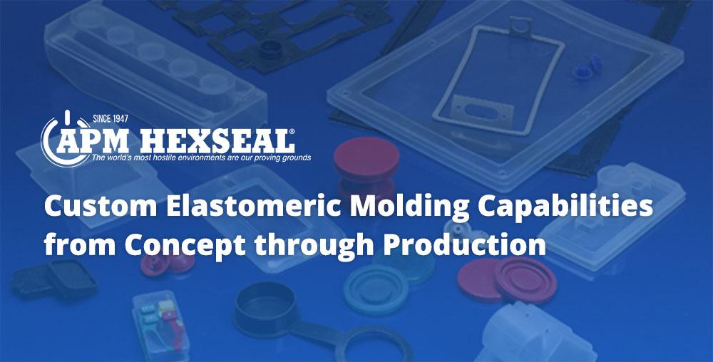 APM Hexseal Custom Elastomeric Molding Capabilities
