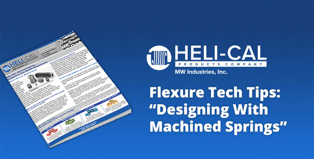 How to design with Machined Springs - Heli-Cal