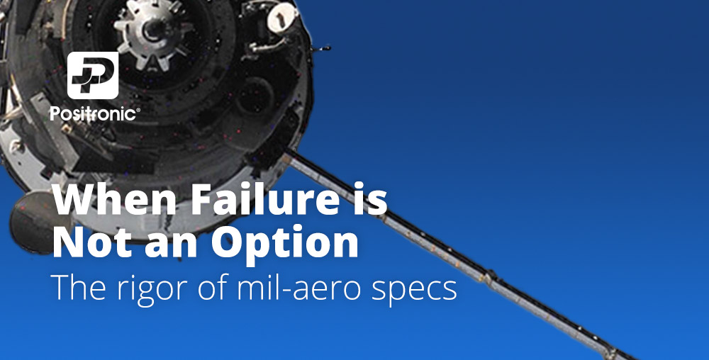 When Failure is Not an Option: The Rigor of Mil-Aero Specs