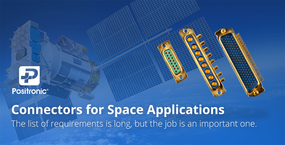 Connectors for Space Applications by Positronic
