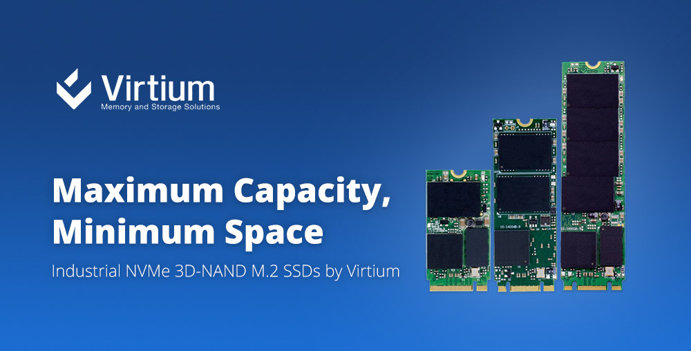 Maximum Capacity, Minimum Space - Industrial NVMe 3D-NAND M.2 SSDs by Virtium