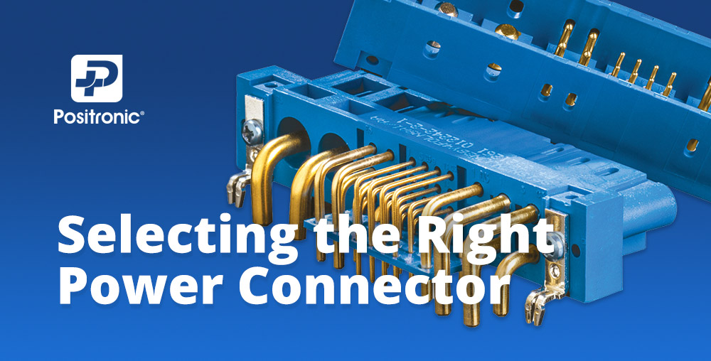 Selecting the Right Power Connector
