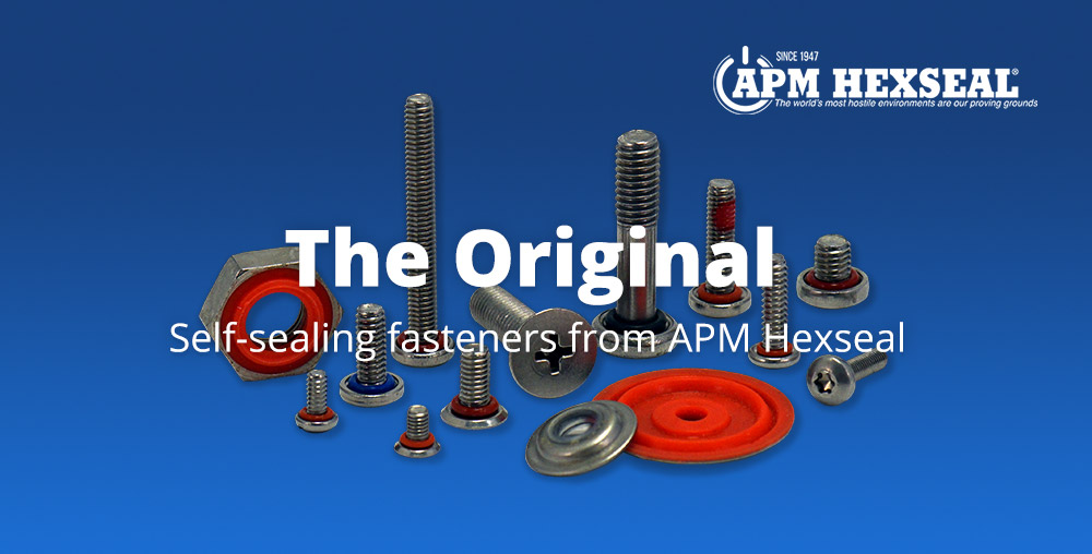 The Original: Self-Sealing Fasteners from APM Hexseal